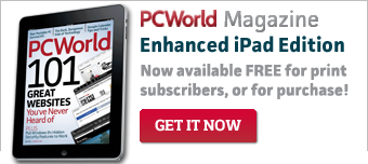 Print subscribers get the PCWorld Magazine Enhanced iPad Edition FREE! Click here for more information, or to purchase.